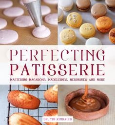 Perfecting Patisserie: Mastering Macarons, Madeleines, Meringues and More by Tim Kinnaird (Hardback, for sale online Salted Chocolate, Chocolate Orange, Canele De Bordeaux, Macarons, Good Housekeeping Cookbook, Apple Press, Chocolate Delivery, Cookery Books, Edible Gifts