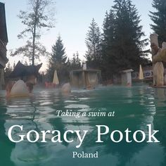 Our guide to one of the best thermal baths in southern Poland, Goracy Potok located near Zakopane in the Tatra Mountains.