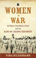 Women at War: Rani of Jhansi Regiment by Vera Hildebrand