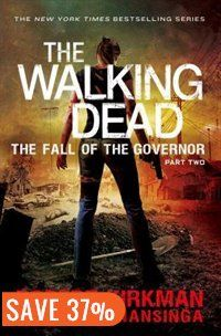 The Walking Dead: The Fall of the Governor: Part Two Book by Robert Kirkman | Hardcover | chapters.indigo.ca