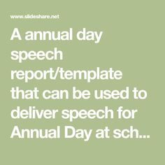 A annual day speech report/template that can be used to deliver speech for Annual Day at school/college. Report Template, Being Used, College, Templates, Day, School, University, Stencils, Vorlage