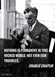 An amazing person! Writer Quotes, Quotable Quotes, Qoutes, Charles Spencer Chaplin, Nothing Is Permanent, Bad Memories, Charlie Chaplin, Silent Film, Screenwriting