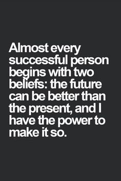 Almost ever successful person begins with