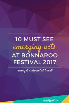 10 Must See Emerging Acts at Bonnaroo 2017 http://www.violetroots.com/emerging-acts-at-bonnaroo-2017/