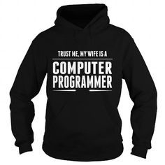 My Wife Is A Computer Programmer For PROGRAMMER CODER DEVELOPER SOFTWARE ENGINEER LIMITED TIME ONLY. ORDER NOW if you like, Item Not Sold Anywhere Else. Amazing for you or gift for your family members and your friends. Thank you! #code #coding #coder #shirts