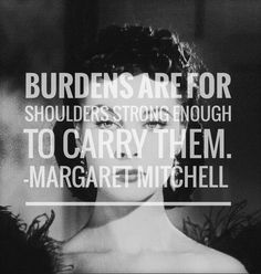Gone With the Wind - Margaret Mitchell quotes. Scarlett O'Hara