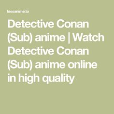 Detective Conan (Sub) anime | Watch Detective Conan (Sub) anime online in high quality