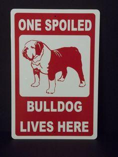 One Spoiled Bulldog Lives Here