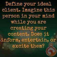 Content Marketing Tip of the day: always keep your ideal client in mind! If you write for them, they will find you!