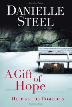 A Gift of Hope: Helping the Homeless by Danielle Steel-a nonfiction title that sounds like a complete departure from her usual books