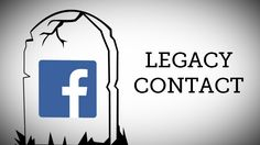 Importance of having a legacy Contact for Facebook