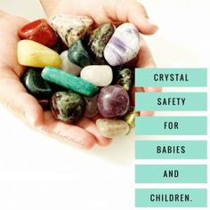 Crystal Safety for Babies and Children - Natural Parenting, Baby Safety, Children, Kids, Babies, Tools, Crystals, Young Children, Young Children