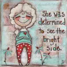Original Mixed Media Painting by Diane Duda  The Bright Side by DUDADAZE ©dianeduda/dudadaze