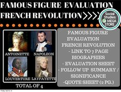 French Revolution Famous Figure Evaluation THE FIRST SEMESTER OF WORLD HISTORY THE SECOND SEMESTER OF WORLD HISTORY  Here is what is included in this 40 page download: - Lesson Plan - 5 Biographies for Marie Antoinette, Marquis De Lafayette, Napoleon, Simon Bolivar, and Toussaint Louverture - Famous Figure Quote assignments for each figure- PPT: 3 slide intro for directions - Famous Figure Evaluations for all 5 people 1.