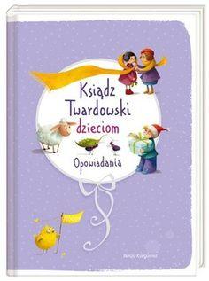 Ksiądz Twardowski dzieciom. Opowiadania