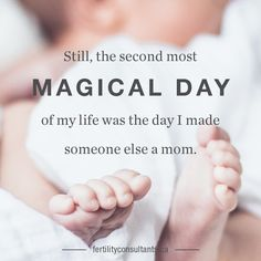 Still, the second most magical day of my life was the day I made someone else a mom. Surrogacy. Surrogacy in Canada. Infertility. Infertility Awareness. Egg Donor. Egg Donation. Canadian Fertility Consulting