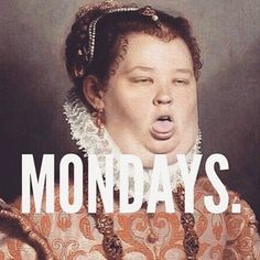 Monday Memes That Celebrate The Worst Day of The Week - Monday Memes That Celeb. - Monday Memes That Celebrate The Worst Day of The Week – Monday Memes That Celebrate The Worst Da - 9gag Funny, Funny Monday Memes, Monday Quotes, Funny Art, Funny Memes, Happy Memes, Funny Drunk, Drunk Texts, Motivational Monday