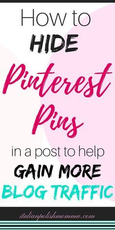 Wondering how to hide a Pinterest image in your blog post? Here is a step by step process that tells you how to easily hide any image in your post! This way you can have as many Pinterest pins you need to promote your blog an gain more blog traffic!! #blogtraffic #blogging #Pinterest #PinterestTips #blogposts #bloggingtips