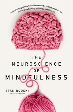 Booktopia has The Neuroscience of Mindfulness, The Astonishing Science Behind Why Everyday Hobbies Are Good For Your Brain by Dr Stan Rodski. Buy a discounted Paperback of The Neuroscience of Mindfulness online from Australia's leading online bookstore. Book Club Books, Book Nerd, Good Books, Books To Read, My Books, Reading Lists, Book Lists, Reading Room, Psychology Books
