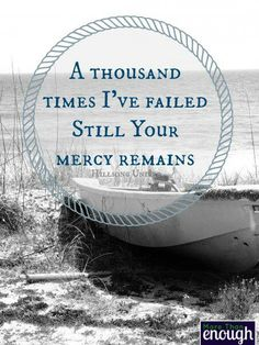 And should I stumble again, still I'm caught in your grace...