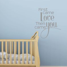 'first came love' baby wall sticker by mirrorin | notonthehighstreet.com Baby Wall Stickers, Wall Decals, Love Wall Art, Love S, Baby Ideas, Cribs, Nursery, Home Decor, Cots