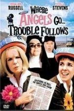 Watch Where Angels Go Trouble Follows!
