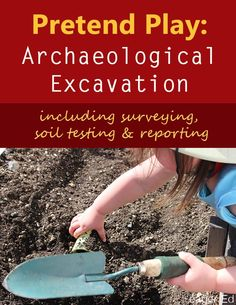 A is for Archaeological Dig | Fun pretend play activity that includes history + science + writing + math. Turn your backyard into a proper dig site. | eager Ed