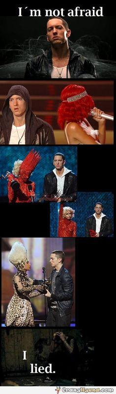 I'm not afraid. I lied. Coolest Eminem, Rihanna, Lady Gaga and Nicky Minaj photos.