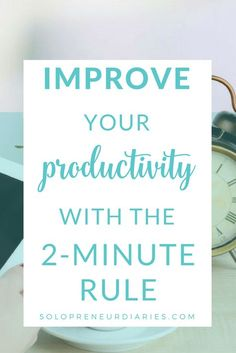 Need a quick tip to improve your productivity & time management? Use the 2-minute rule to beat procrastination & work through all the small things you have to do.