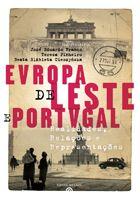 Europa de Leste e Portugal : realidades, relações e representações / coordenadores José Eduardo Franco, Teresa Pinheiro, Beata Elzbieta Cieszynska - Lisboa : Esfera do Caos, 2010