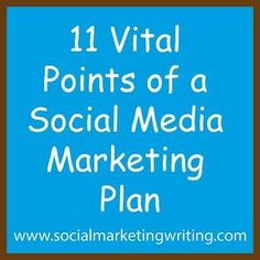 11 Vital Points Of A Social Media Marketing Plan - Business 2 Community