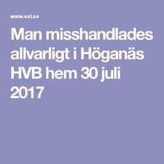 Man misshandlades allvarligt i Höganäs HVB hem 30 juli 2017