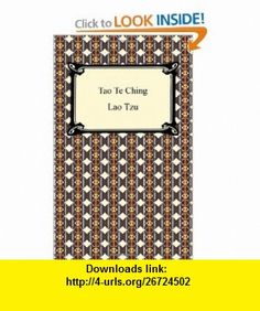 Tao Te Ching (9781420933277) Lao Tzu, James Legge , ISBN-10: 1420933272  , ISBN-13: 978-1420933277 ,  , tutorials , pdf , ebook , torrent , downloads , rapidshare , filesonic , hotfile , megaupload , fileserve