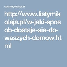 http://www.listymikolaja.pl/w-jaki-sposob-dostaje-sie-do-waszych-domow.html