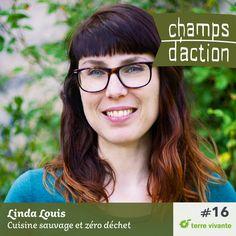 Episode 16 : Linda Louis – Cuisine sauvage et zéro déchet   Champs d'action Fruits Déshydratés, Champs, Action, Organic Cooking, Group Action