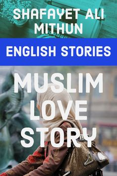 English Story - Muslim Love Story, Tracy still remembered the first day she walked into the masjid. and spent 40 minutes to find her hijab, by Shafayet Ali. English Story, Learn English, Short Fiction Stories, Some Words, Creative Writing, The Twenties, Love Story, Muslim, Reading