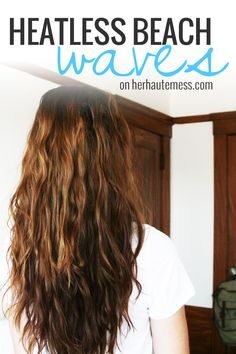 Ridiculously easy way to get beach waves without using heat! http://www.herhautemess.com/heatless-beach-waves/ Heatless Beach Waves, Beach Curls, Heatless Curls, Beach Wave Hair, No Heat Beach Waves, Messy Beach Waves, Heat Waves, Heatless Hairstyles, Messy Hairstyles