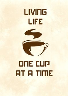 One Cup at a Time by jlechuga on DeviantArt