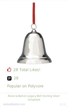 Top christmas gift on Polyvore.  28 people likes on Internet. 28 ployvore saves. reed and barton legacy bell sterling silver ornament from reedandbarton christmas gifts. http://www.MostLikedGifts.com/top-popular-christmas-gifts/reedandbarton-christmas-gift-5489bb0ae294f20980678cc3-reed-and-barton-legacy-bell-sterling-silver-ornament