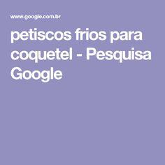 petiscos frios para coquetel - Pesquisa Google