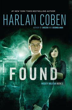 FOUND by Harlan Coben -- From internationally bestselling author Harlan Coben comes this third action-packed installment of his bestselling young adult series.