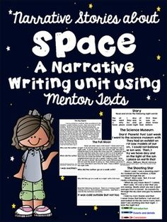 Space themed narrative writing unit:  This common core narrative writing unit uses 4 topics with 4 narrative mentor texts to go along with the topic and activities that include searching for sight words, comprehension, text structure, and writing prompts.