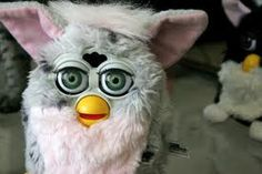 Furby! I had one of these, and it would randomly start talking in the middle of the night. Can we say creepy?