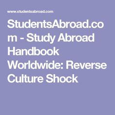 Information from StudentsAbroad.com about Reverse Culture Shock