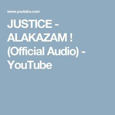 JUSTICE - ALAKAZAM ! (Official Audio) - YouTube
