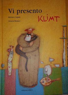 Un bellissimo libro di Arka Edizioni per avvicinare i bambini a Klimt e ai suoi quadri.  Un libro per avvicinare i bambini all'arte. A partire dai 6 anni