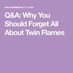Q&A: Why You Should Forget All About Twin Flames