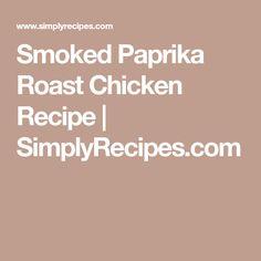 Smoked Paprika Roast Chicken Recipe | SimplyRecipes.com