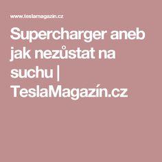 Supercharger aneb jak nezůstat na suchu Tesla Motors