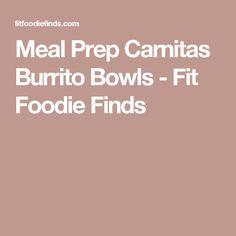 Meal Prep Carnitas Burrito Bowls - Fit Foodie Finds